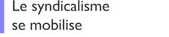 mobilisation_syndicalisme_3