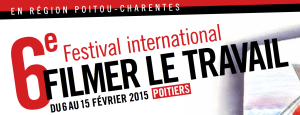 6ème édition Festival International Filmer le Travail